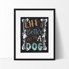 Life is Better With a Dog Printable Wall Art Dog by PrintableHaven