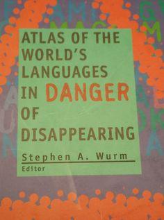 Atlas of the world's languages in danger of disappearing / Stephen A. Wurm, editor ; Theo Baumann, cartographer. -- Paris : Unesco ; Canberra : Pacific linguistics, 1996. http://www.katalogoak.euskadi.net/cgi-bin_q81a/abnetclop?ACC=DOSEARCH&xsqf99=(697078.TITN.)&LANG=eu-ES