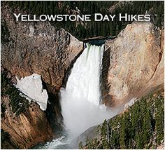 Yellowstone Day Hikes - a comprehensive list of hikes (varying difficulty and distances) across the park!