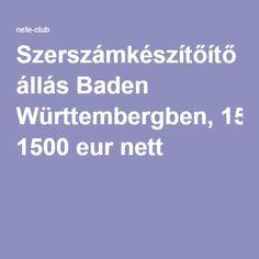 Szerszámkészítőítő állás Baden Württembergben, 1500 eur nett