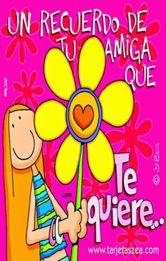 Amistad Happy In Spanish, Cute Words, Spanish Quotes, Romantic Quotes, E Cards, Friends Forever, Birthday Wishes, Birthday Cards, Happy Anniversary