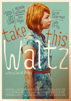 Take This Waltz Movie Poster / Michelle Williams