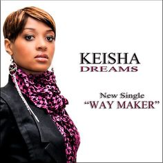 Keisha Dreams - Way Maker