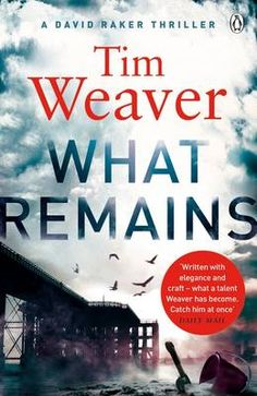 https://www.waterstones.com/book/what-remains/tim-weaver/9781405913485