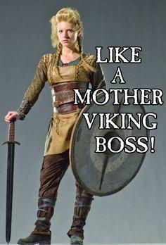 Mother #LikeABoss via vikings