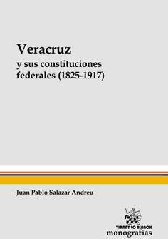 Durán Márquez Mariana,  Veracruz y sus Constituciones Federales (1825-1917). 1ª ed año 2015 Disponible en: Tirant lo Blanch
