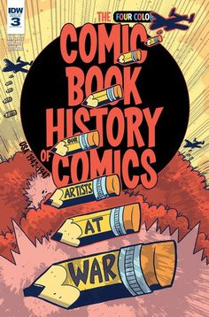 Comic Book History of Comics n°3 (22.02.2017) //   The inspiring, infuriating, and utterly insane story of comics, graphic novels, and manga continues in four-color glory! This issue, the award-winning Action Philosophers team of Fred Van Lente and Ryan Dunlavey bring you ROMANCE, WAR, and CRIME comics galore!  #comics #book #history #comics #idw #publishing