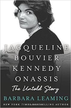 Jacqueline Bouvier Kennedy Onassis: the Untold Story, by Barbara Leaming.