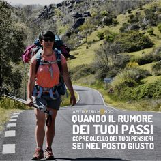 Frasi sul viaggio a piedi - Apiediperilmondo British English, Camping Life, Crazy People, Travel Quotes, Wonders Of The World, Places To Travel, Running, Words, Estate