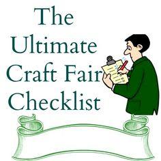 The Ultimate Craft Fair Checklist http://www.craftmakerpro.com/business-tips/ultimate-craft-fair-checklist/