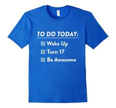 17th Birthday Checklist Be Awesome 17 Years Old T-Shirt