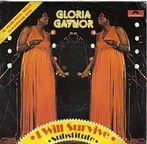I WILL SURVIVE - GLORIA GAYNOR  This song helped me through a tough time in my life.  EMPOWERMENT!