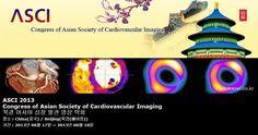 ASCI 2013 Congress of Asian Society of Cardiovascular Imaging 북경 아시아 심장 혈관 영상 학회