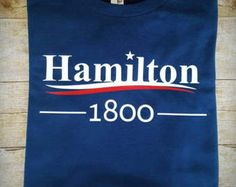 Hamilton 1800 shirt - Vote for Hamilton - Hamilton broadway- Not Throwing Away My Shot - The Room Where It All Happens - Hamilton's America Hamilton Broadway, Hamilton Musical, Hamilton Merchandise, Life Happens, Shit Happens, Hamilton Gifts, The Great White, And Peggy