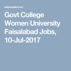Govt College Women University Faisalabad Jobs, 10-Jul-2017