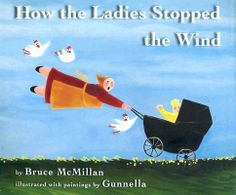 How the Ladies Stopped the Wind: Bruce McMillan, Gunnella Icelandic Artists, Children's Book Awards, Houghton Mifflin Harcourt, Weather Activities, Book Suggestions, Children's Literature, Library Books, Used Books, Book Club Books