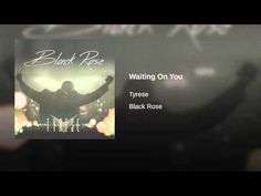 Tyrese - Waiting On You