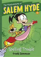 "Read ""The Misadventures of Salem Hyde Book One: Spelling Trouble"" by Frank Cammuso available from Rakuten Kobo. Salem Hyde just isn't like other kids. For one thing, she's stubborn, independent, and impulsive. For another, she's a w. New Children's Books, Good Books, Funny Books For Kids, Children's Book Awards, Early Readers, Reluctant Readers, Kids Reading, Reading Books, Reading 2014"