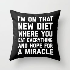 New Diet Funny Quote Throw Pillow Stupid Funny Memes, Funny Relatable Memes, Hilarious, Sarcastic Quotes, True Quotes, Funny Quotes, Short Funny Friendship Quotes, Funny Throw Pillows, Weight Loss Humor