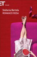 Romanzo rosa - Stefania bertola Femminile, scrittura di un romanzo rosa