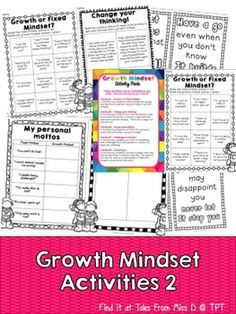 Growth Mindset Activities Encourage a Growth Mindset in your classroom with this activity pack. This pack contains 5 activities to help students understand and develop a growth mindset.