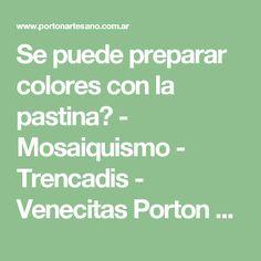 Se puede preparar colores con la pastina? - Mosaiquismo - Trencadis - Venecitas Porton Artesano