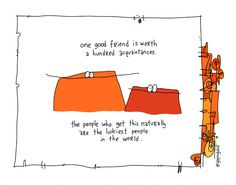 One Good Friend | Gapingvoid Art