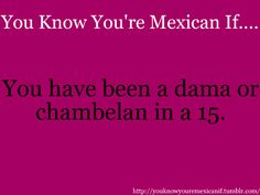 You know your mexican if