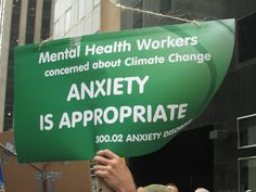 """""""Anxiety is Appropriate"""" sign by the Mental Health Workers concerned about Climate Change. NYC Eco-Schools at the People's Climate March, NYC, September 21, 2014 #PeoplesClimate #ActOnClimate #NowNotTomorrow"""