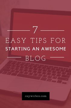 7 easy tips for starting an awesome blog. Here are ways to start a blog and write blog posts to share your writing. #writing #writingtiips #blog  #blogger