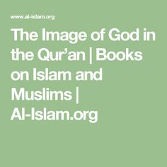 The Image of God in the Qur'an   Books on Islam and Muslims   Al-Islam.org