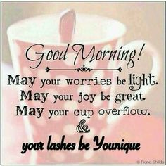 Good Morning!  Have a Terrific Tuesday. Check out all the wonderful products Younique has to offer.  http:/www.Youniqueproducts.com/cheryl725