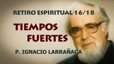 Tiempos Fuertes. El Padre Ignacio Larrañaga nos lleva con este Retiro Espiritual, a un encuentro con Dios y con nosotros mismos, a experimentar personalmente...