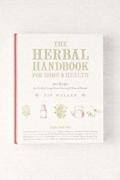 The Herbal Handbook For Home And Health By Pip Waller - Urban Outfitters