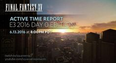 Here's Exactly When the Final Fantasy 15 E3 Show Takes Place