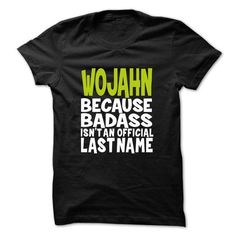 WOJAHN BadAss #name #tshirts #WOJAHN #gift #ideas #Popular #Everything #Videos #Shop #Animals #pets #Architecture #Art #Cars #motorcycles #Celebrities #DIY #crafts #Design #Education #Entertainment #Food #drink #Gardening #Geek #Hair #beauty #Health #fitness #History #Holidays #events #Home decor #Humor #Illustrations #posters #Kids #parenting #Men #Outdoors #Photography #Products #Quotes #Science #nature #Sports #Tattoos #Technology #Travel #Weddings #Women