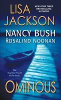 Ominous / Lisa Jackson, Nancy Bush, and Rosalind Noonan  4/25/17