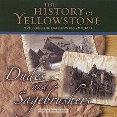 Brian McBride - History of Yellowstone-Dudes & Sagebrushers [CD]