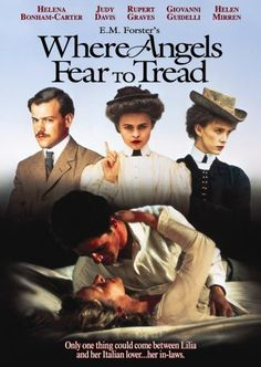 Where Angels Fear to Tread (1991) E. M. Forester.