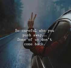 Positive Quotes : Be careful who you push away. - Hall Of Quotes Now Quotes, True Quotes, Great Quotes, Motivational Quotes, Inspirational Quotes, Quotes On Karma, Im Done Quotes, Talk To Me Quotes, Daily Quotes