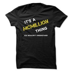 IT IS A MCMILLION THING. - #gift for him #gift friend. TRY  => https://www.sunfrog.com/No-Category/IT-IS-A-MCMILLION-THING-Black.html?id=60505