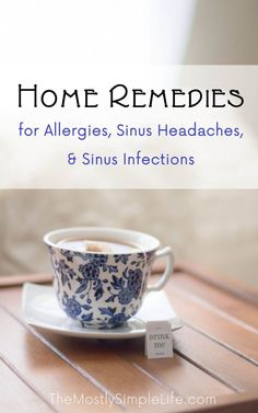 Natural Remedies For Sinusitis Home remedies to try for allergies, sinus headaches, and sinus infections. These really make a difference. Pin now and save for when you have sinus pain and pressure. - We've been trying a bunch of allergy Home Remedies For Allergies, Allergy Remedies, Sinus Infection Remedies, Natural Headache Remedies, Natural Cures, Natural Healing, Natural Foods, Natural Products, Health