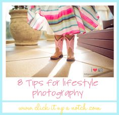 Lifestyle Photography: 8 Tips for Creating a Lifestyle Feel - Click it Up a Notch
