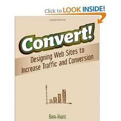 """Designing web sites for traffic and conversion"""" by Ben Hunt. He's flying in from the UK to speak at Conversion Conference Chicago, June Online Marketing Strategies, Inbound Marketing, Marketing Books, Internet Marketing, Digital Marketing, Free Advertising, Helping Other People, Free Ads, Inspirational Books"""