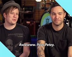 Patrick's little mouth thing and Pete's wink