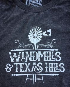 Windmills and Texas Hills t-shirt from Gusto Graphic Tees!