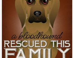A Bloodhound Rescued This Family 11x14 - Custom Dog Print - Personalize with Your Dog's Name