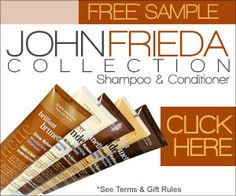 John Frieda Collection. Get Your Free Sample.