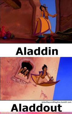 aladdin.....aladdout!