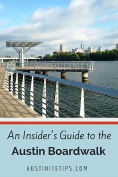 An Insider's Guide to the Austin Boardwalk   http://austinitetips.com